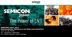SEMICON Japan 2013 Semiconductor Equipment and Materials Exhibition  동경 반도체 박람회