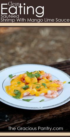 Clean Eating Sauteed Shrimp With Mango Lime Sauce. #cleaneating #eatclean #cleaneatingrecipes #shrimp #seafood