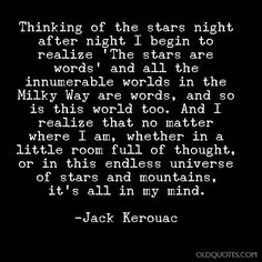 jack kerouac, beat novelist and author of on the road, the dharma bums and a dozen others. Jack Kerouac Quotes, My Mind Quotes, Road Quotes, Beat Generation, Create Words, Classic Books, Book Authors, People Quotes, Poetry Quotes