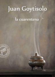 La cuarentena. Ed. Alfaguara. También disponible en libro electrónico. Pamplona : Leer-e, 2013