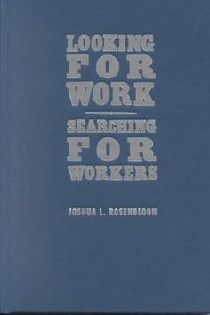 Looking for Work, Searching for Workers: American Labor Markets During Industrialization (Hardcover)