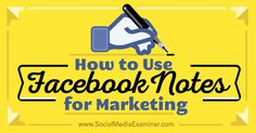 How to Use Facebook Notes for Marketing - http://360phot0.com/how-to-use-facebook-notes-for-marketing/
