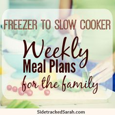 FREEZER to SLOW COOKER - weekly meal plans