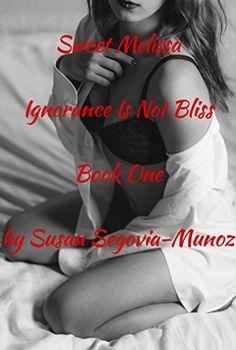 Sweet Melissa: Ignorance is not Bliss (Book One 1) by Sus... https://www.amazon.com/dp/B01FYRHZVU/ref=cm_sw_r_pi_dp_x_p0XPybC9XDH9A