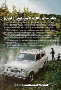 Vintage 1973 International Scout Vintage magazine ad that has been carefully extracted from National Geographic Magazine. Measures approximately. 7 inches wide x 10 inches tall. This is an original fr Vintage Trucks, Old Trucks, Vintage Ads, Pickup Trucks, International Pickup Truck, International Harvester Truck, Internacional Scout, Automobile, Fishing Photos