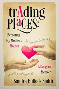 e-Book Cover Design Award Winner for December 2015 in Nonfiction | Trading Places: Becoming My Mother's Mother designed by Fiona Jayde | JF: I agree, and it's well balanced too, and everything tends to focus us on the heart and the hands at the center. Along with the many playful touches, the designer has kept us right where she wants us, focused on the central theme of the book.