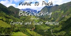 What to pack when backpacking Central and South America | lucidpractice.com | #backpacking #wanderlust