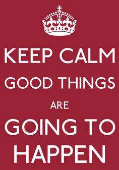 keep calm good things are going to happen - by arzu