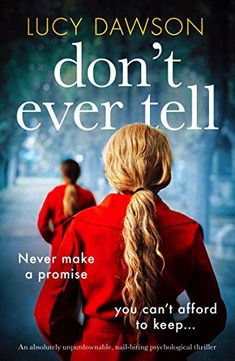 [Free eBook] Don't Ever Tell: An absolutely unputdownable, nail-biting psychological thriller Author Lucy Dawson, Got Books, Books To Read, Nail Biting, Thriller Books, Mystery Thriller, What To Read, Free Reading, Reading Online, Bestselling Author