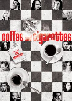 Coffee and cigarettes, Jim Jarmusch