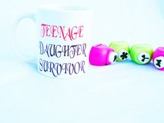 Check out this item in my Etsy shop https://www.etsy.com/in-en/listing/449028906/teenage-daughter-survivor-mugmug-with