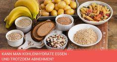 Kann man Kohlenhydrate essen und trotzdem abnehmen?
