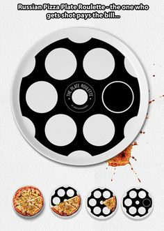 Russian pizza roulette…