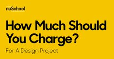 How Much Should I Charge? A potential client wants a proposal for a design project? Awesome. Answer 5 questions, and know how much to charge to make this project profitable.