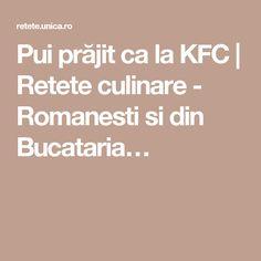 Pui prăjit ca la KFC   Retete culinare - Romanesti si din Bucataria…