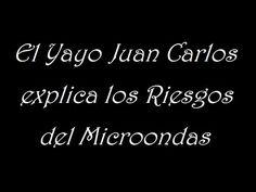 Yayo Juan Carlos y los Peligros del Microondas -  2017