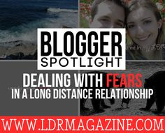Blogger Spotlight: Dealing With Fears In a Long Distance Relationship