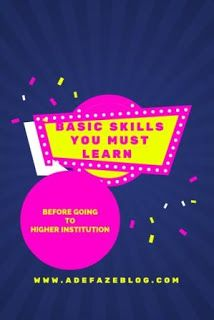 BASIC SKILLS YOU MUST LEARN NOW BEFORE GOING TO ANY HIGHER INSTITUTION http://ift.tt/2a1LNyV