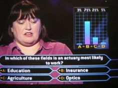 Question about actuaries on Who wants to be a Millionaire