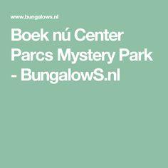 Boek nú Center Parcs Mystery Park - BungalowS.nl