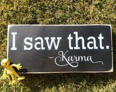 I sAw tHaT, Karma. Hand Painted Wood Sign-Wall Decor- Karma Fun