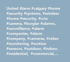 United Alarm #calgary #home #security #systems, #wireless #home #security, #cctv #camera, #burglar #alarms, #surveillance, #alarm #companies, #alarm #company, #cameras, #video #monitoring, #motion #sensors, #outdoor, #indoor, #residential, #commercial, #builders, #senior #safety, #free #quote, #church #security #systems, #security #products, #top #rated, #best, #fire #alarms, #intrusion #alarm #monitoring, #carbon #monoxide, #flood #and #temperature #sensors, #24 #hours #ulc #monitoring…