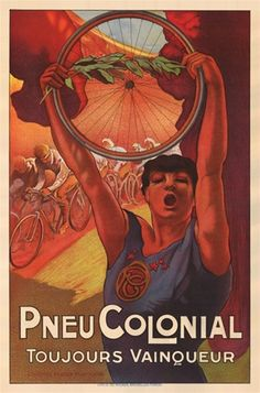 Pneu Colonial 1910 Belgium - Beautiful Vintage Posters Reproductions. Belgian poster features a person holding a tire and olive branch over her head in front of a group of bicycle racers. Giclee Advertising Prints. www.postercorner.com