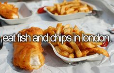 Eat fish and chips in London
