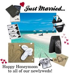 """""""Just Married..."""" by the-diamond-room on Polyvore.  Don't forget to visit us for all of your honeymoon accessories!  From luggage tags and passport covers to """"Just Married"""" flip-flops and swimsuits, we've got you covered!"""