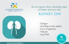 Symptoms of Kidney Diseases-  - Fatigue - Swelling in the ankles.  - Loss of appetite.  - Nausea  - Leg Pain  Do not ignore these alarming signs of kidney diseases this Kidney Day. Book an appointment now! #SunriseHospital #Gynaecologist #NewDelhi #womenhealth #health #women #Kidney