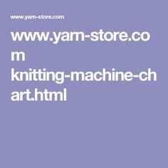 www.yarn-store.com knitting-machine-chart.html