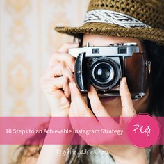 10 Steps to an Achievable Instagram Strategy - tips to use this visual marketing powerhouse to boost your social presence.