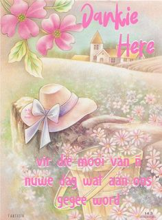 Morning Blessings, Good Morning Wishes, Good Morning Quotes, Afrikaanse Quotes, Goeie Nag, Goeie More, Pinterest Images, Sweater Knitting Patterns, Blessed