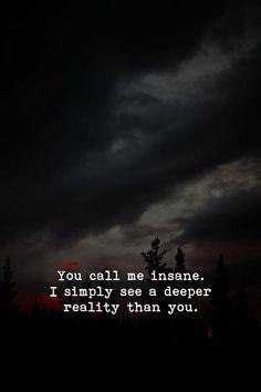 You call me insane.. via (https://ift.tt/2IYdzj3)