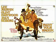 Paint Your Wagon (1969) Western  musical film directed by Joshua Logan. The film was adapted by Paddy Chayefsky from the 1951 musical Paint Your Wagon by Lerner and Loewe. It is set in a mining camp in Gold Rush-era California. .     https://www.youtube.com/watch?v=El9eCRisbDo&index=2&list=PLxmDfcTPFzyrBCA8Yec1mv73hWQAvirrB