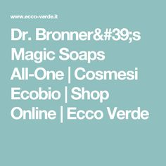 Dr. Bronner's Magic Soaps All-One | Cosmesi Ecobio | Shop Online | Ecco Verde