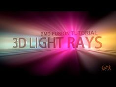 BMD Fusion Tutorial : 3D Light Rays