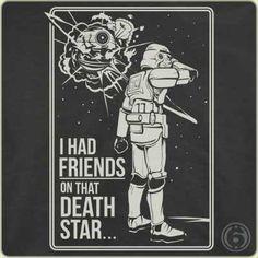 I Had Friends On That Death Star • via 6DollarShirts