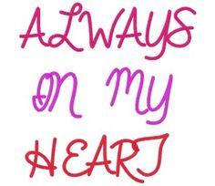 AlwaysInMyHeartFont   1″ 2″ & 3″