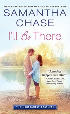 I'll Be There (Montgomery Brothers) by Samantha Chase http://www.amazon.com/dp/B0133RM1P8/ref=cm_sw_r_pi_dp_onpywb1DCB6E6