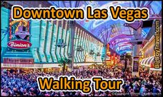 Downtown Las Vegas walking tour with a free printable map of Fremont Street. The top ten things to do and best sights to see while walking in Downtown Las Vegas.
