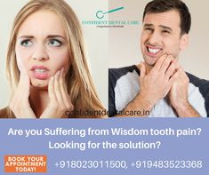 Get effective and quality treatment for your wisdom tooth pain.Visit Us- http://confidentdentalcare.in/ Call- +91 8023011500, +91 9483523368  #wisdomtooth #toothpain #toothache #dentalcare #dentist