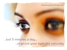 Improve your eyesight naturally with these simple exercises.