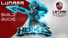 Heroes of the Storm (Gameplay) - Lunara Build Guide Update (HotS Quick M...