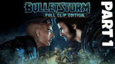 Bulletstorm Full Clip Edition Gameplay Walkthrough Part 1 Prologue On Th...
