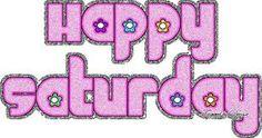 ...happy saturday....