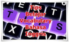 6 Tips Menambah dan Belajar Kosakata Dalam Bahasa Inggris  http://www.belajardasarbahasainggris.com/2015/04/16/6-tips-menambah-dan-belajar-kosakata-dalam-bahasa-inggris/