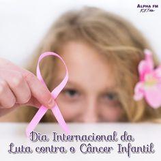 Anteontem , 15 de fevereiro, foi celebrado o Dia Internacional do Combate ao Câncer Infantil! #DiaInternacionalDoCombateAoCâncerInfantil #AlphaFM