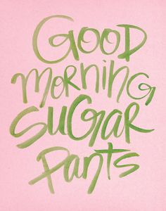 Good Morning Sugar Pants sweet love original by LiveLoveStudio