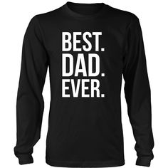 Best Dad Ever Father's Day T Shirt